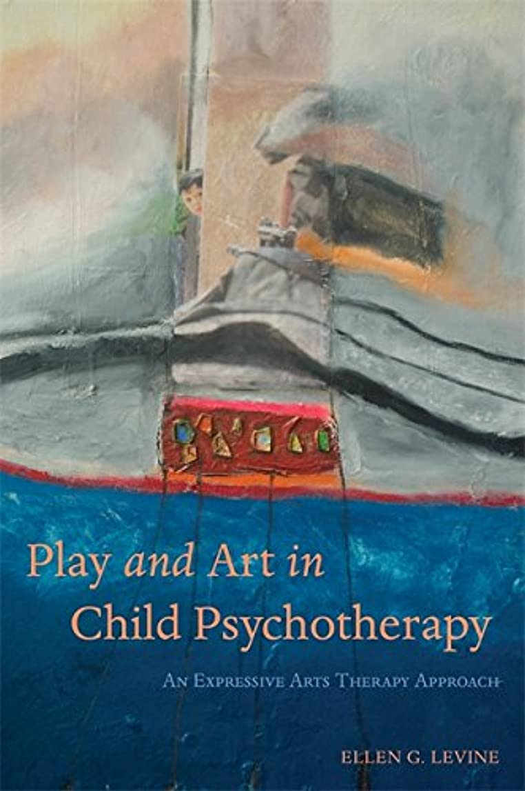予防接種ベストかわいらしいPlay and Art in Child Psychotherapy: An Expressive Arts Therapy Approach (English Edition)
