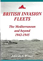 British Invasion Fleets: The Mediterranean and Beyond 1942-1945