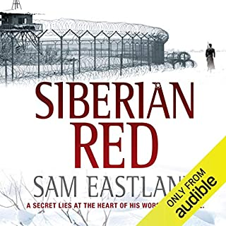 Siberian Red                   By:                                                                                                                                 Sam Eastland                               Narrated by:                                                                                                                                 Steven Pacey                      Length: 8 hrs and 56 mins     60 ratings     Overall 4.6