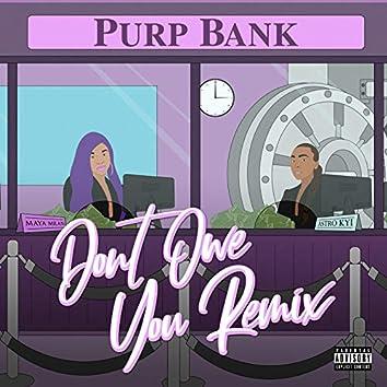 Don't Owe You (Remix)