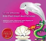 Die kleine Gefühlsschule: Kids-Feel-Good-Meditationen: Die SOS-Einschlafhilfe CD