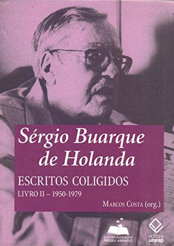 Sérgio Buarque de Holanda: escritos coligidos - Livro II: 1950-1979: Volume 2