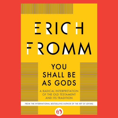 You Shall Be as Gods: A Radical Interpretation of the Old Testament and Its Tradition