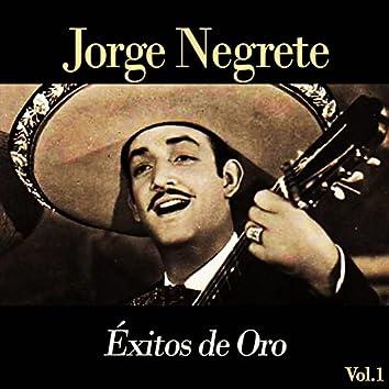 Jorge Negrete / Éxitos de Oro, Vol. 1