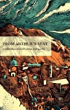 From Arthur's Seat: 3: A collection of short prose and poetry