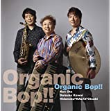 Organic Bop!!