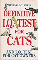 Melissa Miller's Definitive I.Q. Test For Cats And I.Q. Test For Cat Owners