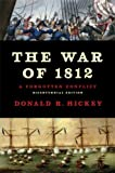The War of 1812: A Forgotten Conflict, Bicentennial Edition (English Edition)