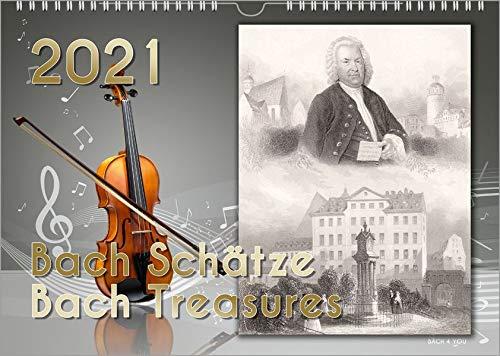 Komponisten-Kalender, Bach-Kalender, Musik-Kalender 2021, DIN A3: Bach Schätze – Bach Treasures: Bach Schtze – Bach Treasures