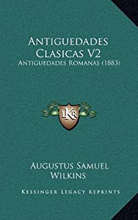 Antiguedades Clasicas V2: Antiguedades Romanas (1883)