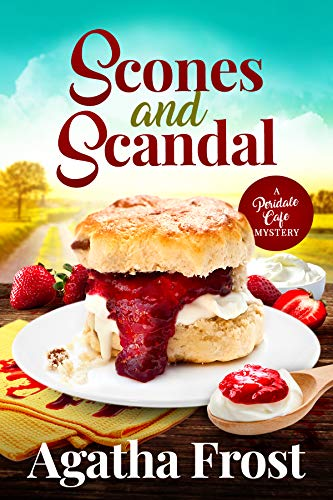 Scones and Scandal (Peridale Cafe Cozy Mystery Book 22) by [Agatha Frost]