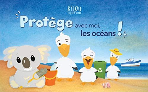 Kilou, le petit koala: Protège avec moi, les océans ! (French Edition)