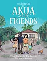 Adventures of Akua and Her Friends