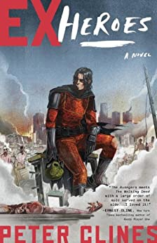 Ex-Heroes: A Novel by [Peter Clines]