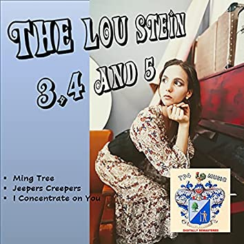 The Lou Stein 3,4 and 5