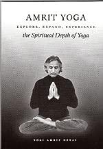 Amrit Yoga: Explore, Expand, Experience the Spiritual Depth of Yoga