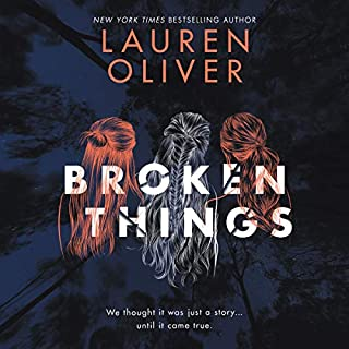 Broken Things                   By:                                                                                                                                 Lauren Oliver                               Narrated by:                                                                                                                                 Sarah Drew,                                                                                        Erin Spencer,                                                                                        Saskia Maarleveld                      Length: 9 hrs and 50 mins     104 ratings     Overall 3.9