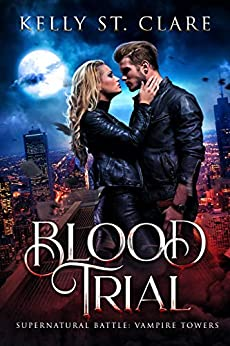 Blood Trial: Supernatural Battle (Vampire Towers Book 1) by [Kelly St. Clare, Hot Tree Editing]
