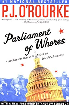 Parliament of Whores  A Lone Humorist Attempts to Explain the Entire U.S Government