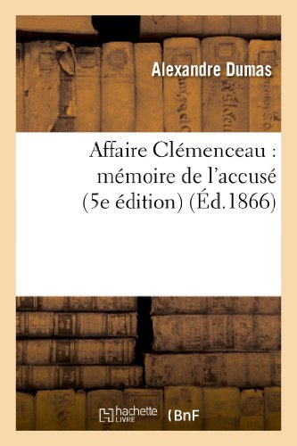 Affaire Clémenceau : mémoire de l'accusé (5e édition)