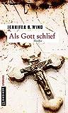 Als Gott schlief (Thriller im GMEINER-Verlag) - Jennifer B. Wind