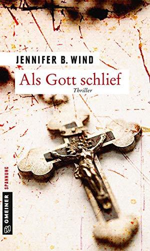 Als Gott schlief (Thriller im GMEINER-Verlag)