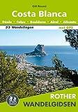 Costa Blanca: Dénia, Calp, Benidorm, Alcoi, Alicante : 53 wandelingen langs de kust en in de bergen: Dénia, Calpe, Benidorm, Alcoi, Alicante (Rother wandelgidsen)
