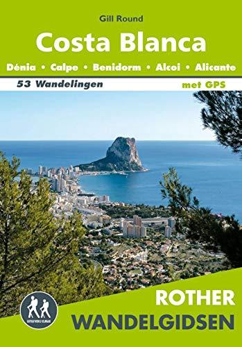 Costa Blanca: Dénia, Calp, Benidorm, Alcoi, Alicante : 53 wandelingen langs de...
