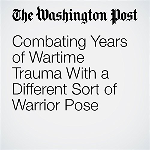 Combating Years of Wartime Trauma With a Different Sort of Warrior Pose copertina