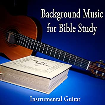 Background Music for Bible Study - Instrumental Guitar