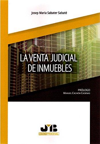 La venta judicial de inmuebles (Colección Procesal J.M. Bosch Editor)