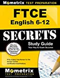 FTCE English 6-12 Secrets Study Guide: FTCE Subject Test Review for the Florida Teacher Certification Examinations