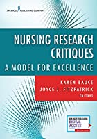 Nursing Research Critiques: A Model for Excellence