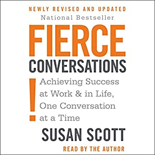 Fierce Conversations     Achieving Success at Work & in Life, One Conversation at a Time              Written by:                                                                                                                                 Susan Craig Scott M.D.                               Narrated by:                                                                                                                                 Susan Craig Scott                      Length: 13 hrs and 33 mins     19 ratings     Overall 4.5