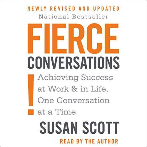 Fierce Conversations     Achieving Success at Work & in Life, One Conversation at a Time              By:                                                                                                                                 Susan Craig Scott M.D.                               Narrated by:                                                                                                                                 Susan Craig Scott                      Length: 13 hrs and 33 mins     333 ratings     Overall 4.5