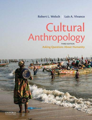 Compare Textbook Prices for Cultural Anthropology: Asking Questions About Humanity 3 Edition ISBN 9780197522929 by Welsch, Robert L.,Vivanco, Luis A.