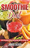 Smoothie Diet: One of the Definitive Smoothie Books on Using Smoothies for Weight Loss (English Edition)
