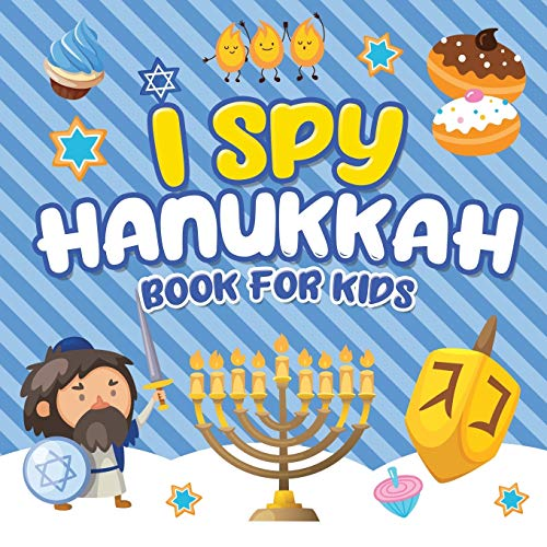 I Spy Hanukkah Book for Kids: A Fun Guessing Game Book for Little Kids Ages 2-5 and all ages - A Great Chanukah gift for Kids and Toddlers