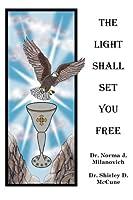 The Light Shall Set You Free