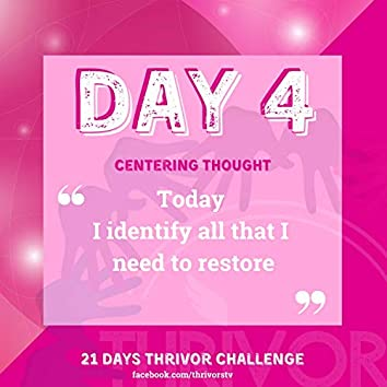 Day 4   Today I Identify All That I Need to Restore