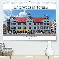Unterwegs in Torgau (Premium, hochwertiger DIN A2 Wandkalender 2022, Kunstdruck in Hochglanz): Fotografischer Spaziergang durch Torgau (Monatskalender, 14 Seiten )