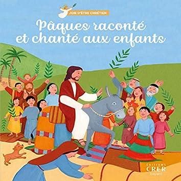 Joie d'être chrétien : Pâques raconté et chanté aux enfants