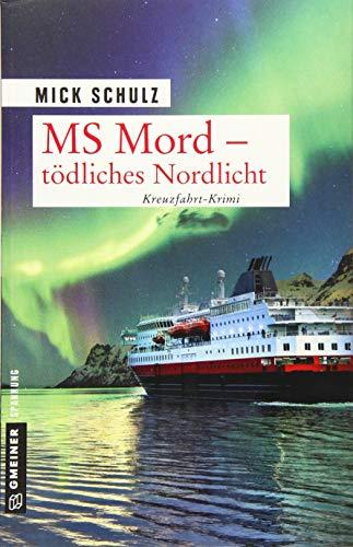 MS Mord - Tödliches Nordlicht: Kriminalroman (Kriminalromane im GMEINER-Verlag)