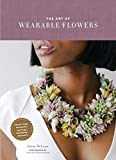 The Art of Wearable Flowers: Floral Rings, Bracelets, Earrings, Necklaces, and More