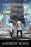 Sufficiently Advanced Magic (Arcane Ascension Book 1) (English Edition)