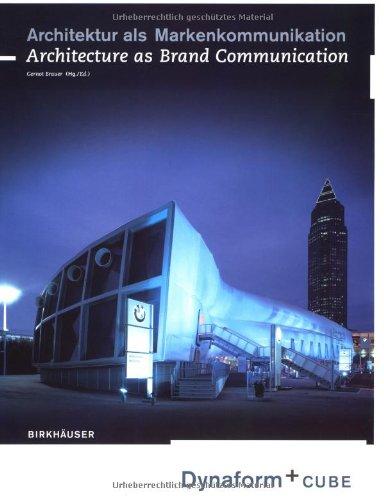 Architektur als Markenkommunikation / Architecture as Brand Communication: Dynaform und Cube: Dynaform + Cube