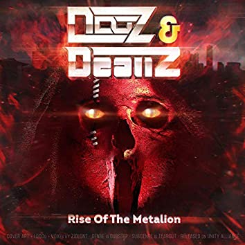 Rise of the Metalion (feat. Deallz)