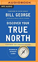 Discover Your True North: Becoming an Authentic Leader