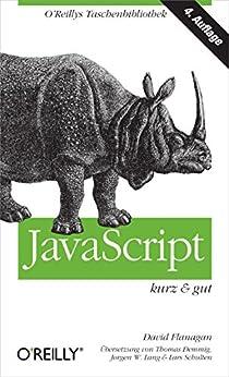 JavaScript kurz & gut (O'Reillys Taschenbibliothek) (German Edition) by [David Flanagan]