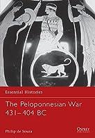 The Peloponnesian War 431-404 BC (Essential Histories)
